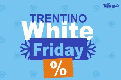 TRENTINO WHITE FRIDAY
